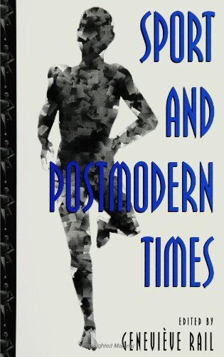 Sport and Postmodern Times (SUNY Series on Sport, Culture, and Social Relations)