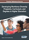 Developing Workforce Diversity Programs, Curriculum, and Degrees in Higher Education