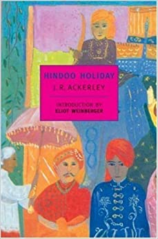 Hindoo Holiday: An Indian Journal (New York Review Books Classics) by J.R. Ackerley (2000-01-31)