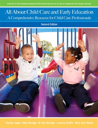 All About Child Care and Early Education: A Comprehensive Resource for Child Care Professionals (2nd Edition)