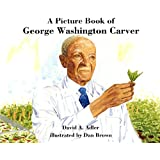 A Picture Book Of George Washington Carver (Turtleback School & Library Binding Edition) (Picture Book Biographies)
