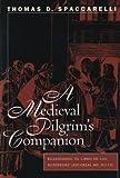 A Medieval Pilgrim's Companion : Reassessing, El Libro De Los Huespedes, Escorial Ms.H.L.13 (North Carolina Studies in the Romance Languages and Literatures, No. 261)
