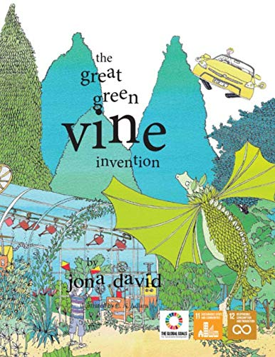 The Great Green Vine Invention (The Voices of Future Generations International Children's Book Series)