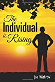 The Individual Is Rising, Joe Withrow, 0692232745