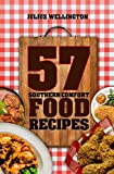 57 Southern Comfort Food Recipes (57 Recipe Series Book 6)