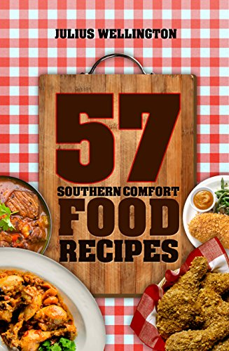 57 Southern Comfort Food Recipes (57 Recipe Series Book 6) by [Wellington, Julius]