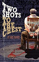 Two Shots to the Chest (English Edition)