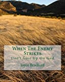 img - for When The Enemy Strikes: Don't Give Up On God book / textbook / text book