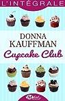 Cupcake Club - L'Intégrale par Kauffman