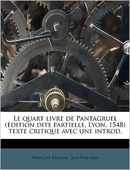 Book Le quart livre de Pantagruel (édition dite partielle, Lyon, 1548) texte critique avec une introd. (French Edition)