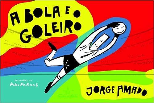 A Bola E O Goleiro (Em Portuguese do Brasil): Jorge Amado: 9788574063300: Amazon.com: Books