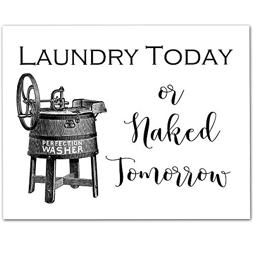 Inkjet 14 Cart (Laundry Today or Naked Tomorrow- 11x14 Unframed Typography Art Print - Great Home Laundry Room Decor)