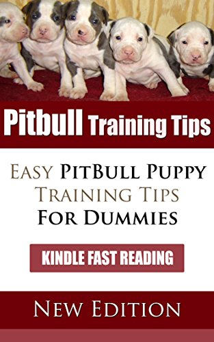 Training Tips Dog (Pitbull Training Tips: Easy Pitbull Puppy Training Tips for Dummies)