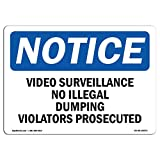 OSHA Notice Sign - Video Surveillance No Illegal Dumping Violators | Choose from: Aluminum, Rigid Plastic or Vinyl Label Decal | Protect Your Business, Work Site, Warehouse & Shop |  Made in The USA