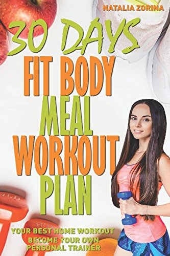 30 Days Fit Body Meal And Workout Plan: Become Your