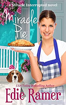 Miracle Pie (Miracle Interrupted Book 4) by [Ramer, Edie]