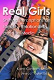 img - for Real Girls: Shifting Perceptions on Identity, Relationships, and the Media book / textbook / text book