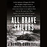 All Brave Sailors: The Sinking of the Anglo Saxon, 1940 | J. Revell Carr