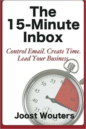 The 15-Minute Inbox: Control Email. Create Time. Lead Your ...