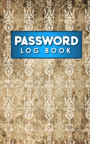 Download Password Log Book: Email Password Organizer, Password Keeper Book, Passcode Diary, Password Storage Book, Vintage/Aged Cover (Volume 63) ebook