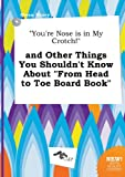 img - for You're Nose Is in My Crotch! and Other Things You Shouldn't Know about from Head to Toe Board Book book / textbook / text book