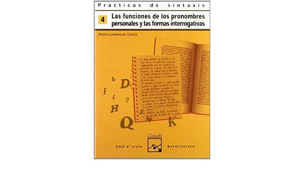 Las funciones de los pronombres personales y las formas interrogativas: Pedro Lumbreras Garcia: 9788421820919: Amazon.com: Books