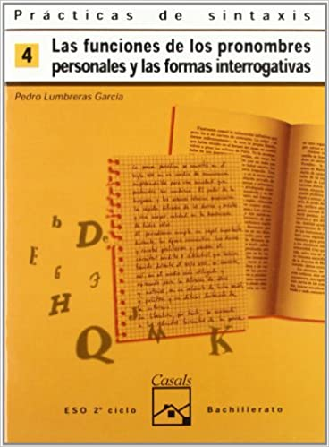 Las funciones de los pronombres personales y las formas interrogativas (Spanish) Pamphlet – 1999