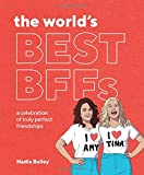 img - for The World's Best BFFs: A Celebration of Truly Perfect Friendships book / textbook / text book