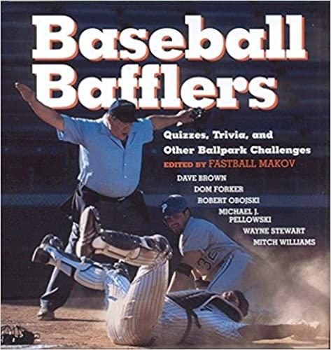 Baseball Bafflers: Quizzes, Trivia, and Other Ballpark Challenges