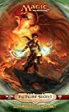 Future Sight: Time Spiral Cycle, Book 3 (Bk. 3) (Magic The Gathering)