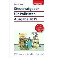 Steuerratgeber für Polizisten: Ausgabe 2019 - Für Ihre Steuererklärung 2018; Walhalla Rechtshilfen