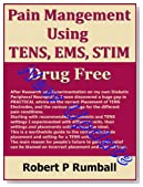 Drug Free Pain Management using TENS, EMS, STIM showing electrode placement, acupuncture & trigger points, settings for joint, muscular and nerve pain
