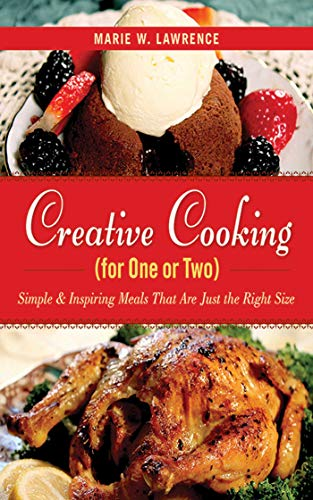 Amazon Creative Cooking For One Or Two Simple Inspiring