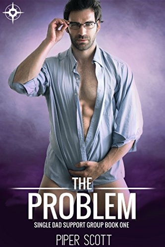 The Problem (Single Dad Support Group Book 1) (Problem Child Best Scenes)