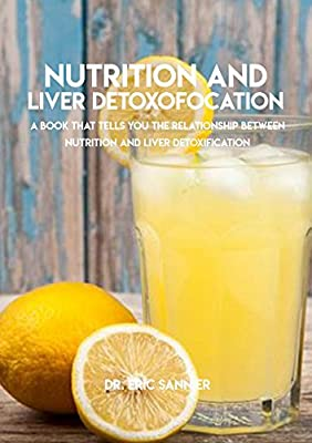 Nutrition And Liver Detoxification, A Book That Tells You The Relationship Between Nutrition And Liver Detoxification