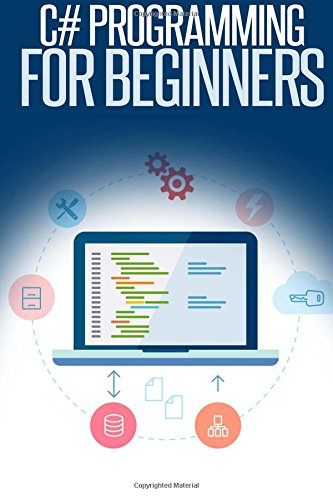 C# Programming for Beginners ISBN-13 9781507707616