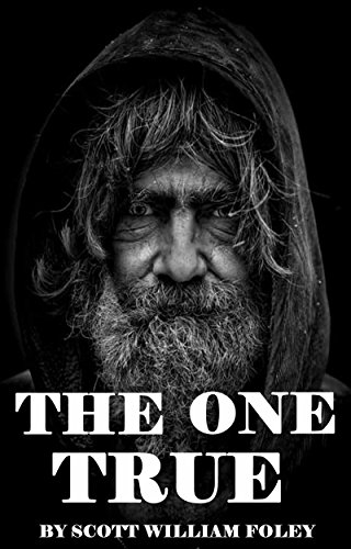 The One True: A Short Story by [Foley, Scott William]