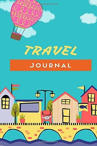 """Travel Journal: 6""""x 9"""", lined journal, travel notebook, blank journal, notebook, blank book notebook,150 pages for writing notes (Blank Journal Notebook, Journal) ebook"""