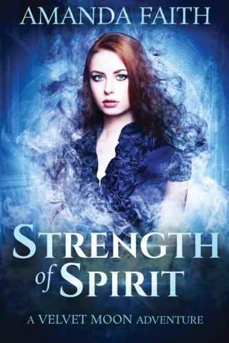 Strength of Spirit: A Velvet Moon Adventure