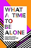 #3: What a Time to be Alone