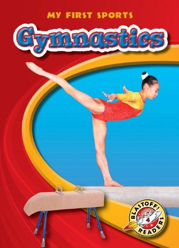 Gymnastics (Blastoff! Readers: My First Sports) (Blastoff Readers. Level 4) by Bellwether Media