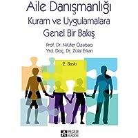 Aile Danışmanlığı: Kuram ve Uygulamalara Genel Bakış