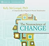 The Neuroscience of Change: A Compassion-Based