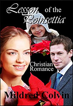 Lesson of the Poinsettia: Historical Christian Romance Novella by [Colvin, Mildred]