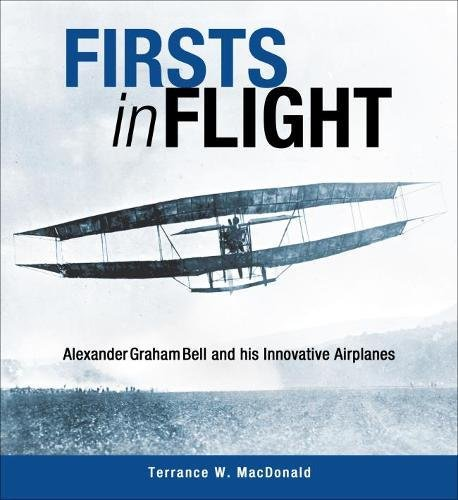 Download Firsts in Flight: Alexander Graham Bell and his Innovative Airplanes PDF