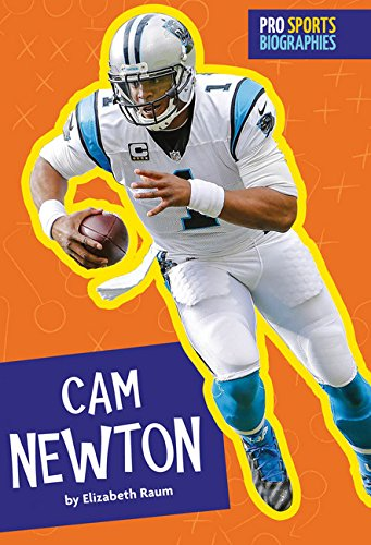 Pro Sports Biographies: Cam Newton