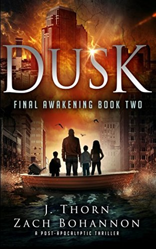 Dusk: Final Awakening Book Two (A Post-Apocalyptic Thriller) (Volume 2)