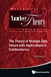 The Theory of Multiple Zeta Values with Applications in Combinatorics, Minking Eie, 9814472638