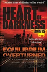 Equilibrium Overturned: The Heart of Darkness Awaits Paperback
