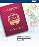 CISA Review Questions, Answers and Explanations Manual 2008, ISACA, 1933284951